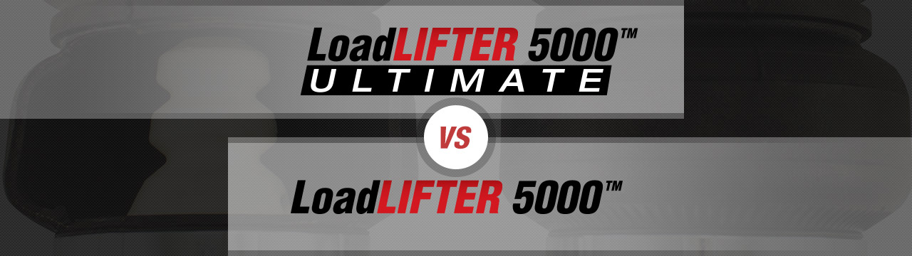 LoadLifter 5000 ULTIMATE vs. LoadLifter 5000